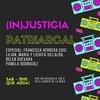 Logo QUE ARDA! Tercera temporada. Especial (IN)Justicia Patriarcal. Entrevista con Myriam Villalba