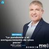 """Logo #EDITORIAL >> """"La pandemia y el enriquecimiento de unos pocos"""" Por: Pablo Ladaga - Radio 10"""