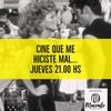Logo CINE QUE ME HICISTE MAL Y SIN EMBARGO TE QUIERO -  Jueves 17 de junio