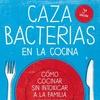 Logo Columna de Cazabacterias: las buenas prácticas en la cocina para evitar posibles intoxicaciones