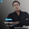 """Logo #EDITORIAL >> """"Justicia"""" Por: Luciano Galende - Radio 10"""