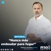 """Logo #EDITORIAL >> """"Nunca más endeudar para fugar"""" Por: Gustavo Sylvestre - Radio 10"""