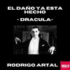 Logo El daño ya esta hecho - DRÁCULA (17-02) - Rodrigo Artal