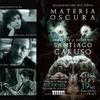 Logo MATERIA OSCURA el arte de Santiago Caruso comentario de Darío Sztajnszrajber y Mariana Collante