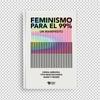 Logo Feminismo para el 99%. Un manifiesto, en A los botes - Futuröck