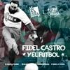 Logo Fútbol y Política: Fidel Castro y Cuba