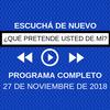 Logo ¿Qué Pretende Usted de Mí?- PROGRAMA COMPLETO- 27 de Noviembre de 2018