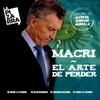 Logo Macri y el arte de perder