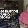 """Logo """"Un acto de traición que cambió la historia"""" Por: Jorge Halperin - #LaTardeConCarlosPolimeni"""