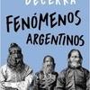 Logo Juan José Becerra: Fenómenos Argentinos