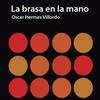 Logo La brasa en la mano | una novela de Oscar Hermes Villordo | #STQD