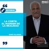 """Logo #EDITORIAL >> """"La corte: al margen de la realidad"""" Por: Darío Villaruel - Radio 10"""