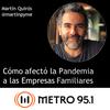 Logo Cómo afectó el Covid a Empresas Familiares en el traspaso generacional? Martín Quirós -Radio Metro