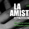 """Logo Evento virtual: """"La amistad, una pasión política"""""""
