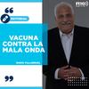 """Logo #EDITORIAL >> """"Vacuna contra la mala onda"""", por Darío Villarruel - Radio 10"""