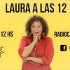 Logo Laura a las 12... Se solidariza con Teresita Frias periodista agredida x Javier Milei