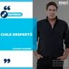 """Logo #EDITORIAL >> """"Chile despertó"""" Por: Luciano Galende - Radio 10"""