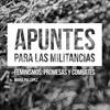 """Logo María Pía López presenta """"Apuntes para la militancia, feminismos, promesas y combates"""""""