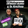 Logo El holograma y la anchoa, con Miguel Rep. .HOY Carlos Ulanovsky, primera parte. Domingo 29 de Julio