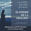 Logo PROGRAMA 117 LA HORA DE LAS DIOSAS: EL PODER DE LA ORACIÓN