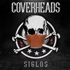 """Logo En #TodoLoDemásTambién estrenamos """"Siglos"""", lo nuevo de Coverheads"""