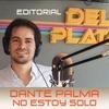 Logo Dante Palma -No estoy solo- 📌 EDITORIAL Programa Nº 3 22/01/2017
