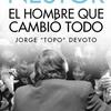 """Logo El cineasta y escritor Jorge """"Topo"""" Deovoto habló sobre su libro """"Néstor: el hombre que cambió todo"""""""