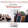 Logo Milongueira! el nuevo espectáculo de la cía de danza Inmanente y música del sexteto Monos Maravilla