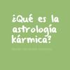 Logo ¿Qué es la astrología kármica?