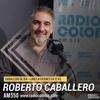 Logo Roberto Carlés con Roberto Caballero y Marcos Cittadini en Caballero de día, por Radio Colonia.