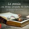 """Logo La poesía es un arma cargada de futuro. """"Un espacio para soñar"""""""