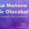 Logo La Mañana de Olazabal 2020 (en cuarentena)
