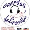 Foto Cuerdos y Delirantes LT9