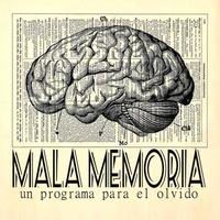 Logo Podcast de Mala Memoria