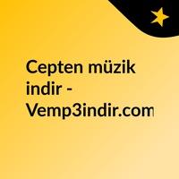 Logo Cepten müzik indir - Vemp3indir.com