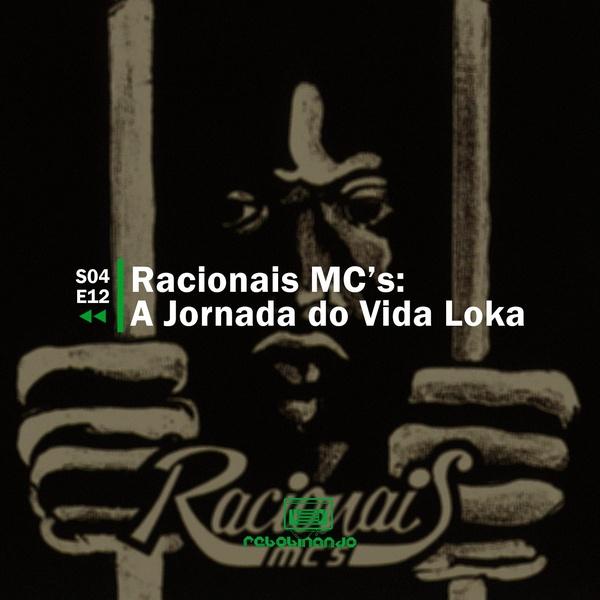 Racionais Mcs A Jornada Do Vida Loka Rebobinando S04e12