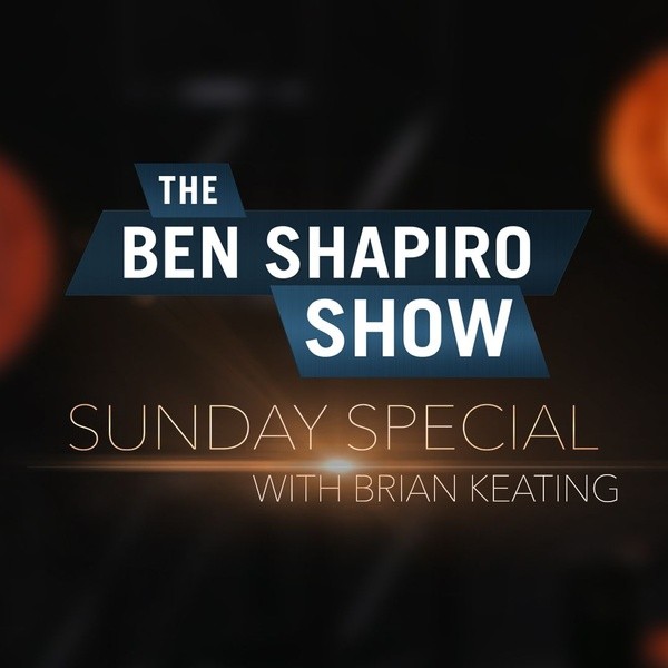 Brian Keating   The Ben Shapiro Show Sunday Special Ep  67